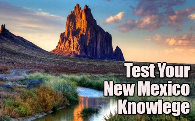 Take our quiz and find out how much you know about New Mexico.