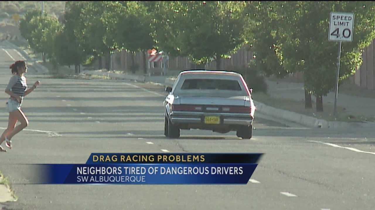 Residents in Southwest Albuquerque are fed up with drivers racing down a busy street.