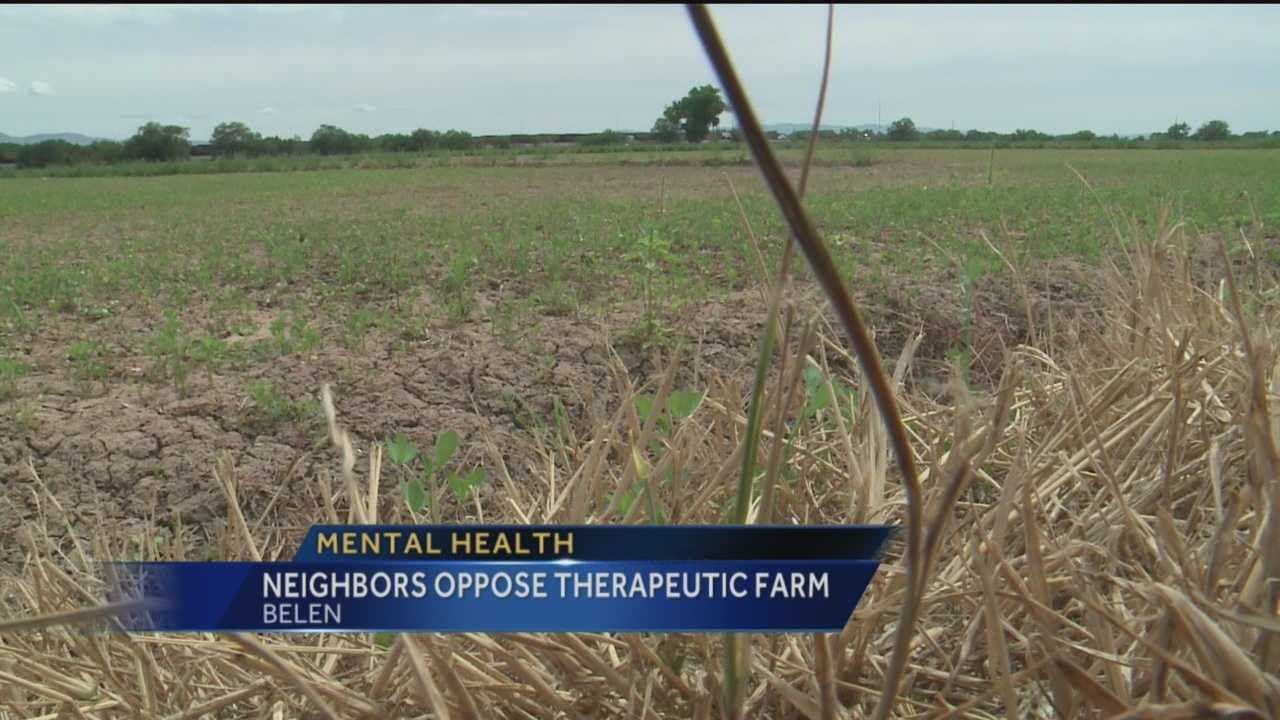Residents in Belen are opposed to a proposal for a new therapeutic farm.