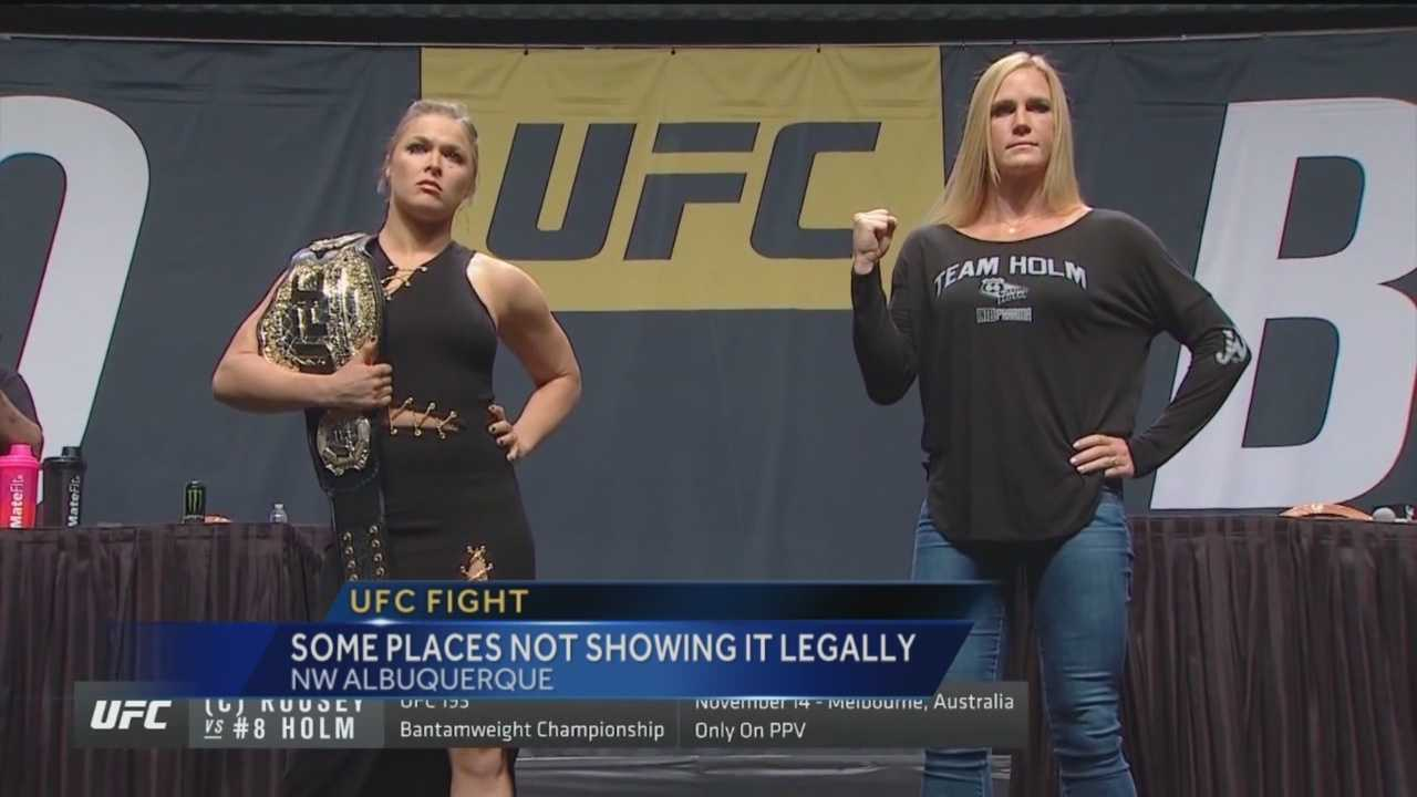 The big fight between Holly Holm and Rhonda Rousey is this weekend -- but not everywhere fans stop to watch the fight may be showing it legally.