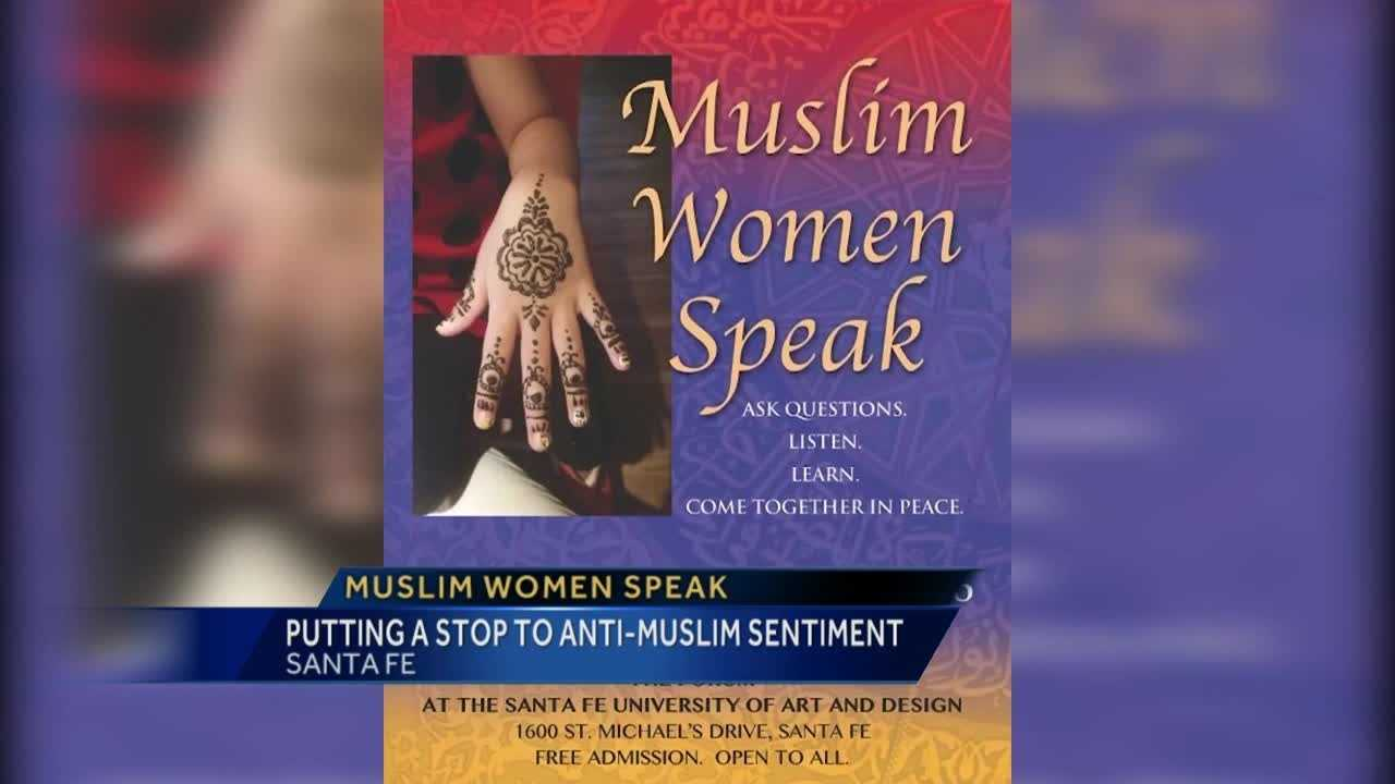 A Santa Fe group is putting together a panel of Muslim women to calm fears about their religion and culture.