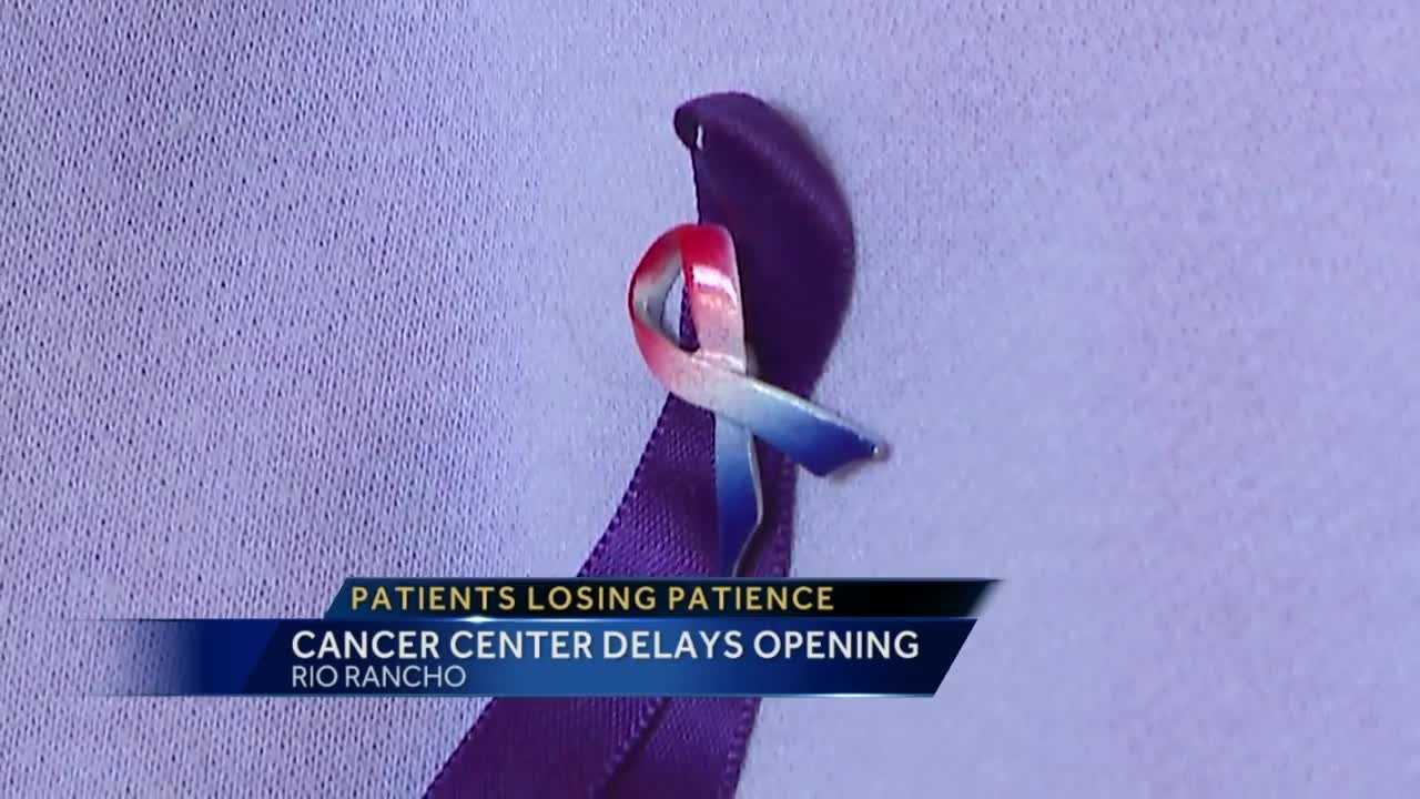 It's unclear why the opening of a multimillion-dollar cancer center in Rio Rancho has been delayed.