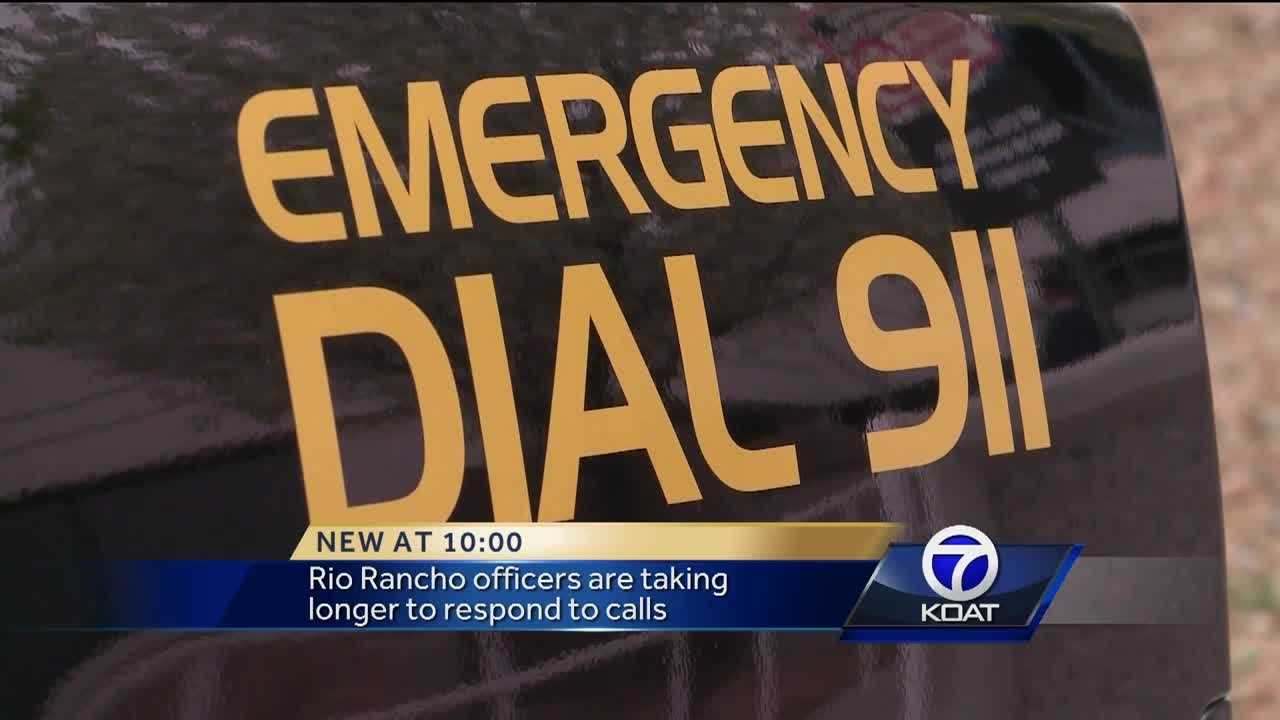 Rio Rancho police are taking longer than ever to respond to 911 calls.
