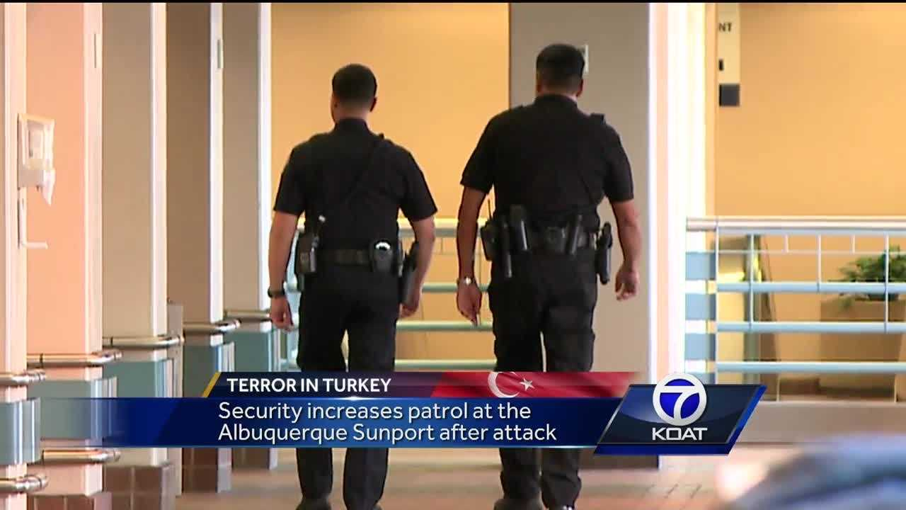 The Albuquerque International Sunport is increasing security and police patrols in response to the Istanbul terror attack.