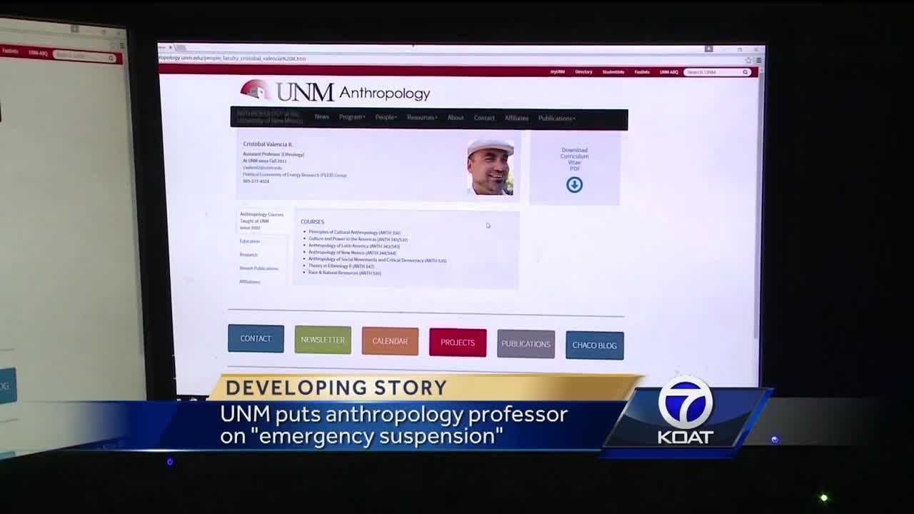 The University of New Mexico received new information that led to an emergency suspension of assistant professor in the department of anthropology, Cristobal Valencia. He is accused of sexual harassment and is suspended from all academics duties and will remain suspended until the case is resolved.