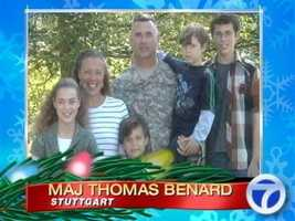 Maj. Thomas Benard and his family send their greetings from Stuttgart, Germany.
