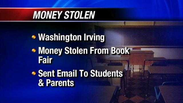 Officials at Washington Irving Elementary School want to find someone who stole money raised at a book fair. Many families attended an open house Thursday, however someone stole the money that was collected before it could be deposited.