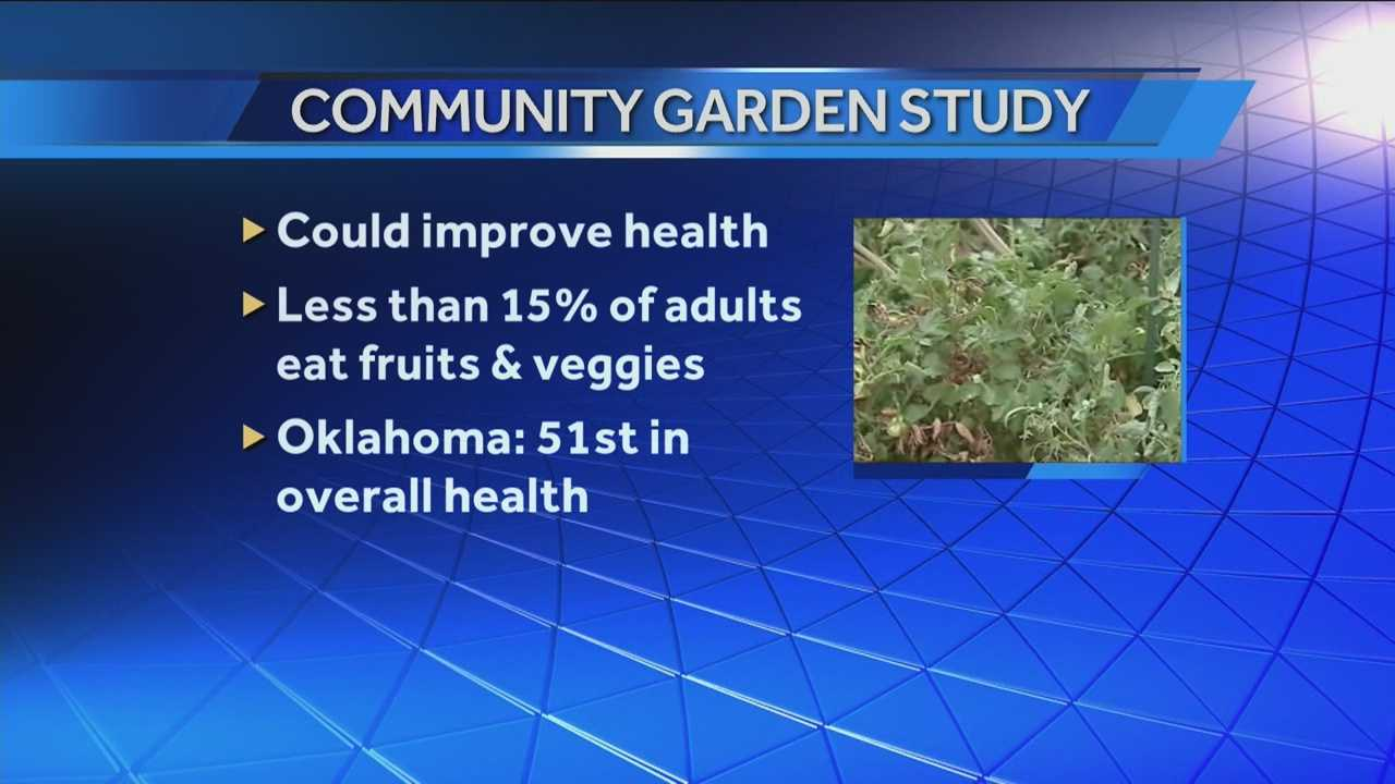 Oklahomans are ranked near the bottom in overall health, and a study shows community gardens could help.