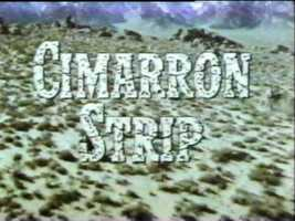 Cimarron Strip, another western set in Oklahoma, aired on CBS from September 1967 until March 1968. Stuart Whitman started in the 90-minute weekly series. The show was set in the Oklahoma panhandle in 1988.