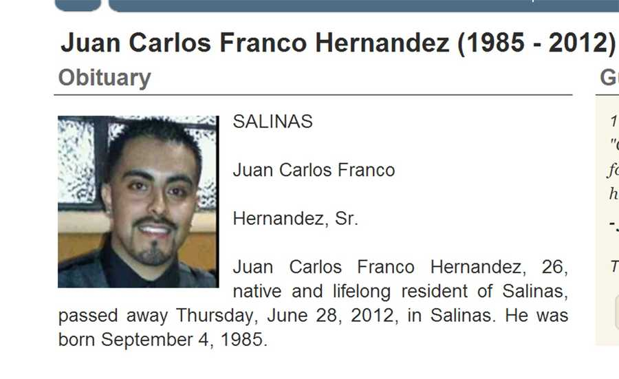 June 28, 2012: Juan Carlos Franco Hernandez, 26, of Salinas: shot inside a house on the 1400 block of Teton Ave.