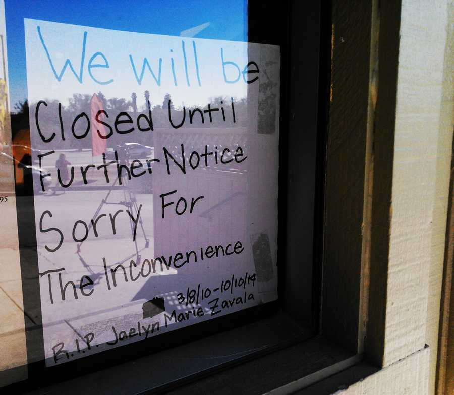 """A sign was posted at the restaurant reading, """"We will be closed until further notice sorry for the inconvenience. RIP Jaelyn Marie Zavala. 3/8/10-10/10/14."""""""