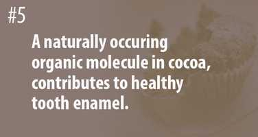 Tulane University research found that theobromine is good for your teeth in the raw form. Not in chocolate bars which contain sugar and m