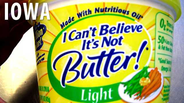 Iowa:If you think you can pull a fast one on people and advertise margarine as real butter, you're going to be guilty of a misdemeanor. (Source: Business Insider)