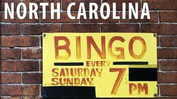 North Carolina:If you're a fan of Bingo in North Carolina you may be disappointed to learn that games can only last up to five hours, and the prize may not exceed $500. (Source: Business Insider)
