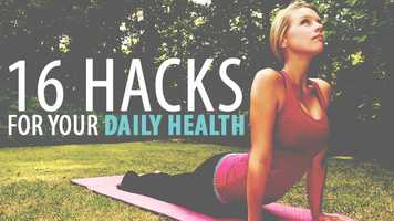 "With help from the website ""bufferopen"" we've compiled 16 Health Hacks that you can implement right now!"