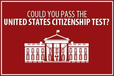 No. 12: Could you pass the U.S. Citizenship test? Click here.