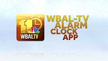 Wake up to the WBAL-TV 11 Alarm Clock App ... iTunes | GooglePlay