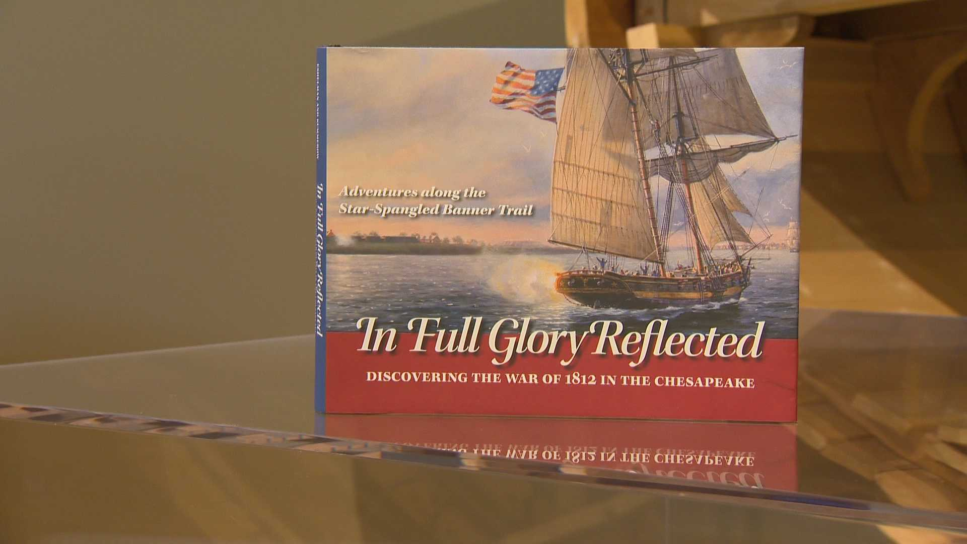 """In Full Glory Reflected: Discovering the War of 1812 in the Chesapeake,"" is written by Maryland natives Burt Kummerow and Ralph Eshelman."