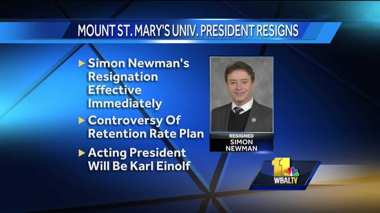 Simon Newman, president of Mount St. Mary's University, resigned effective immediately, the university announced Monday.