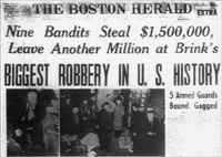 """""""These men had just committed the """"crime of the century,"""" the """"perfect crime,"""" the """"fabulous Brink's robbery."""""""