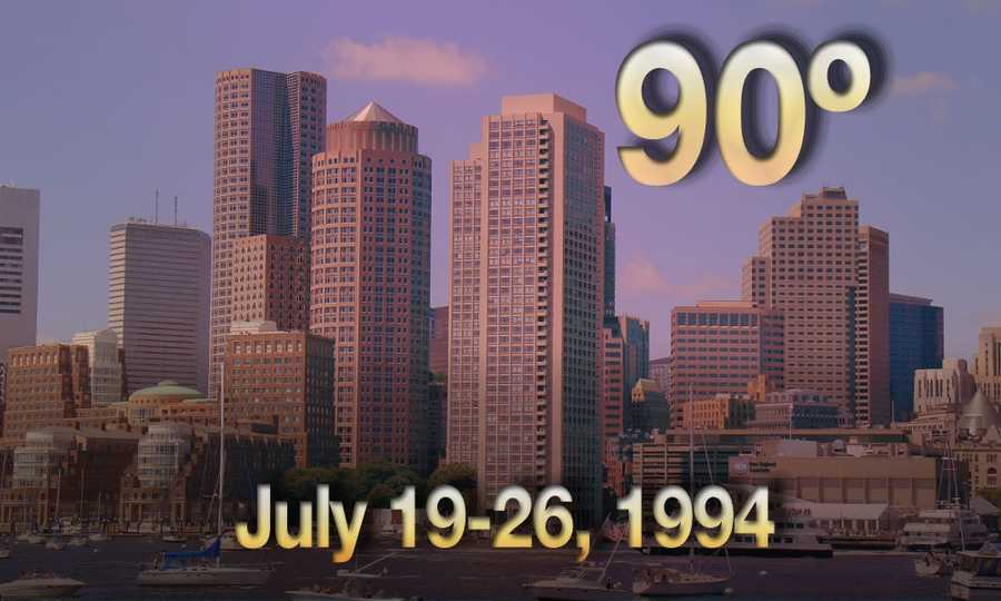 03) July 19 - 26, 1994 - One of the hottest stretches in the history of the city of Boston, with eight straight days above 90 degrees.