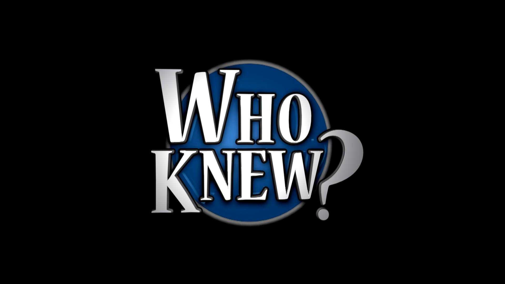 Tuesday, February 18: Who Knew?