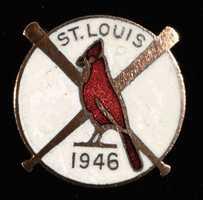 1946 St. Louis Cardinals World Series press pin.