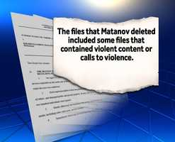 Federal prosecutors saythe files that Matanov deleted included some files that contained violent content or calls to violence.