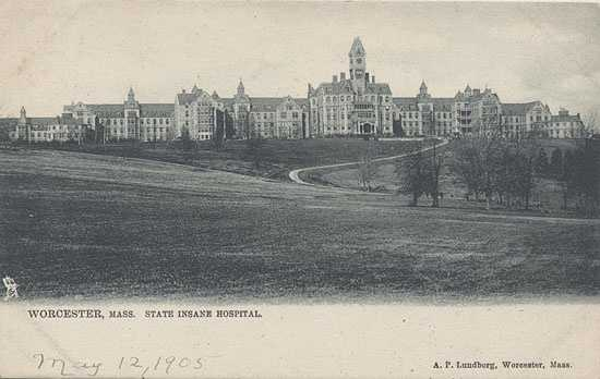 "The first publicly-financed ""Insane Asylum"" was Worcester State Hospital"