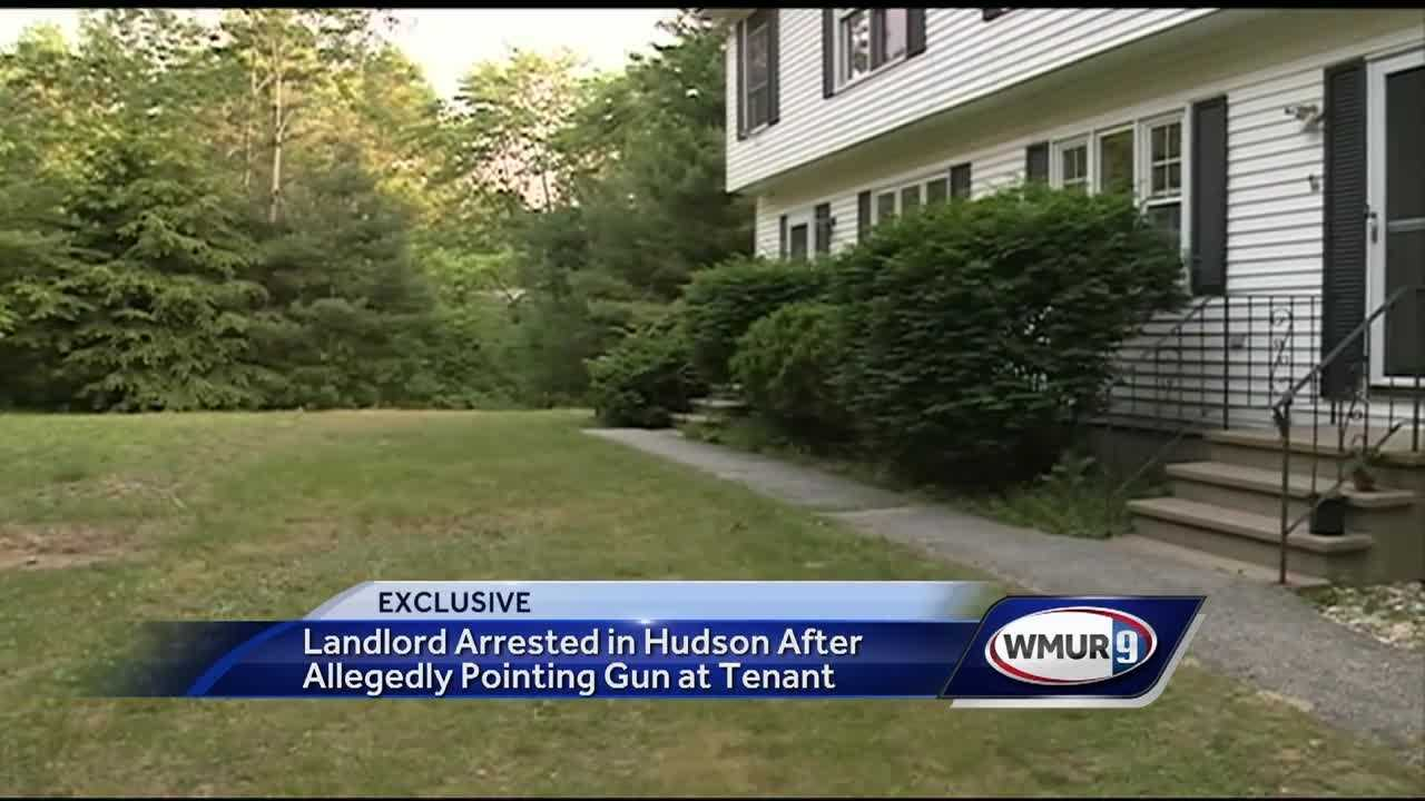 A Hudson man accuses his landlord of pointing a gun at his head and threatening to kill him.