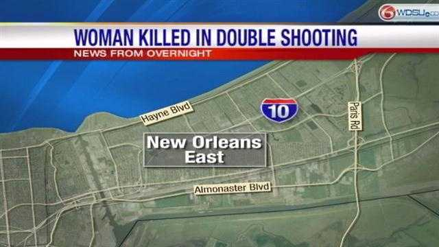 A woman was killed and another injured in a double shooting Monday night in New Orleans East.