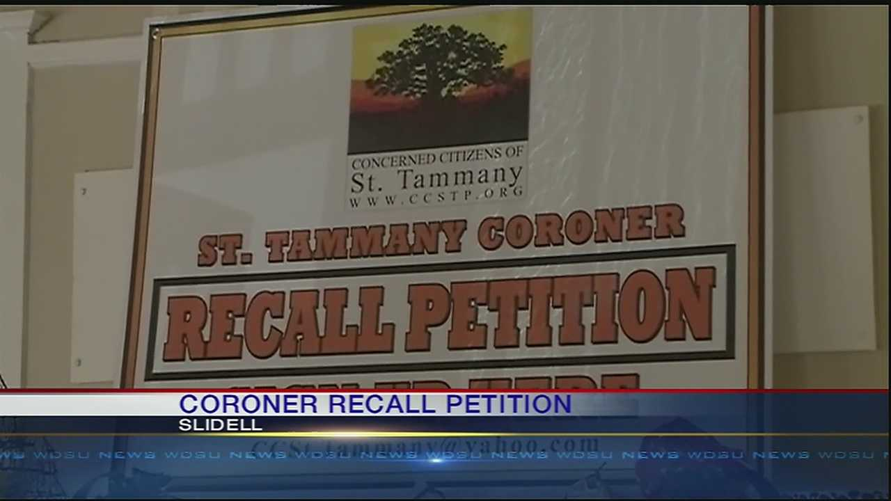 The first signatures were added Thursday to a petition launched against the St. Tammany Parish coroner.