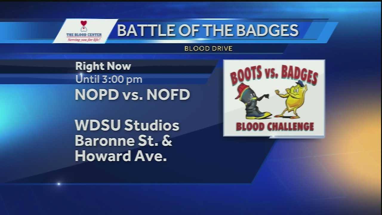 The Battle of the Badges Blood Drive is underway outside the WDSU Studios Wednesday until 3 p.m.