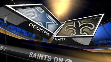 Doubtful:Saints:NoneCowboys:WR Miles Austin (hamstring)
