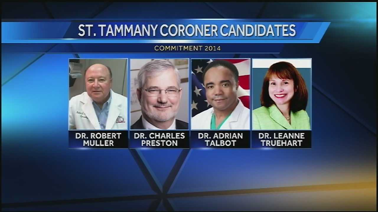 Four candidates are running to permanently fill the office of St. Tammany Parish Coroner.