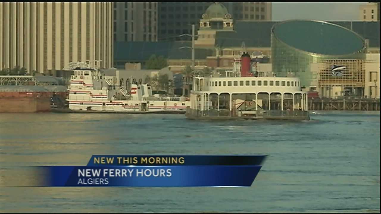 The Algiers Point Ferry will run from 6 a.m. until 10 p.m. starting Friday.