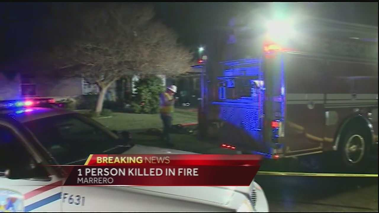 One person was killed Monday night in a house fire in Marrero.