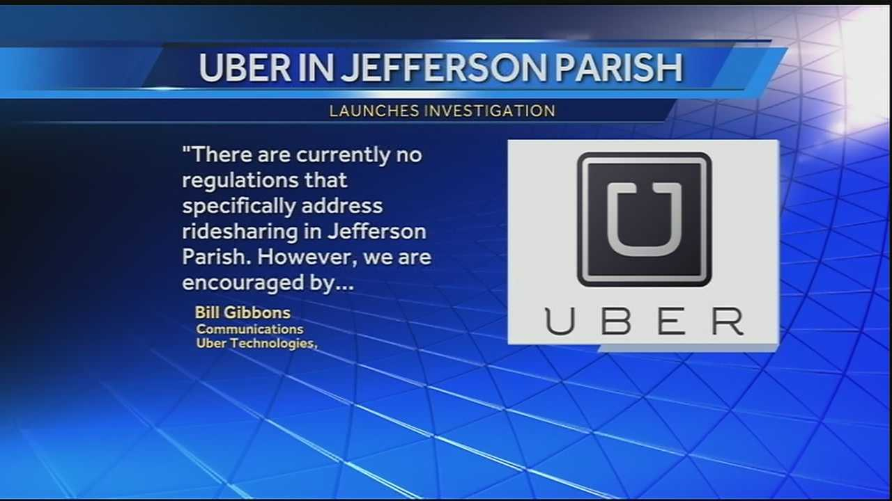 The ride-sharing company Uber announced that it is now operating in Jefferson Parish Friday. Now the parish has launched an investigation saying the company did not have permission to operate on it's streets.