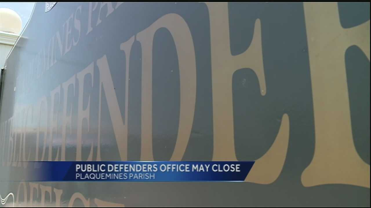 Inadequate state funding could force the Plaquemines Parish public defender's office to shut down this week.