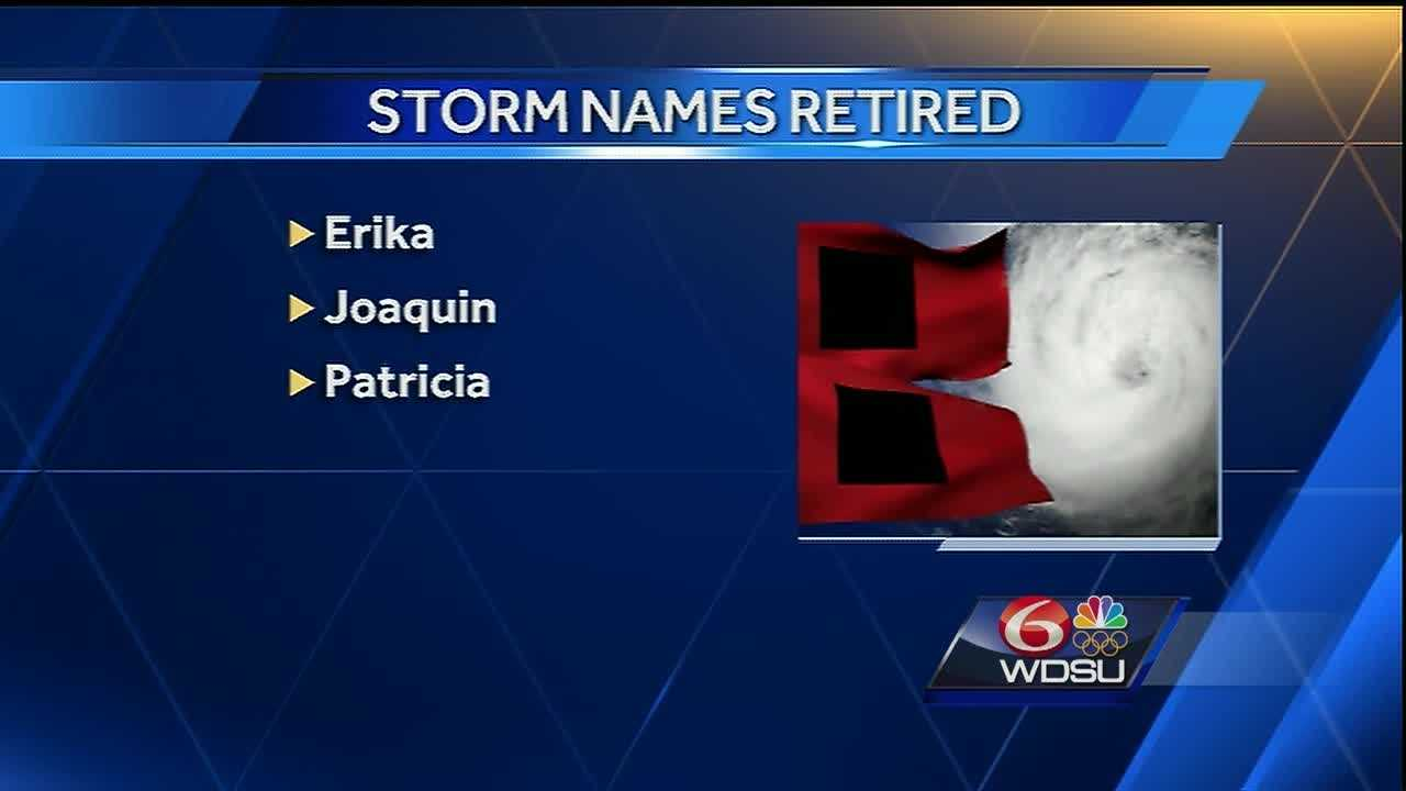 Erika, Joaquin and Patricia will no longer be used as names for tropical storms and hurricanes after the 2015 season.