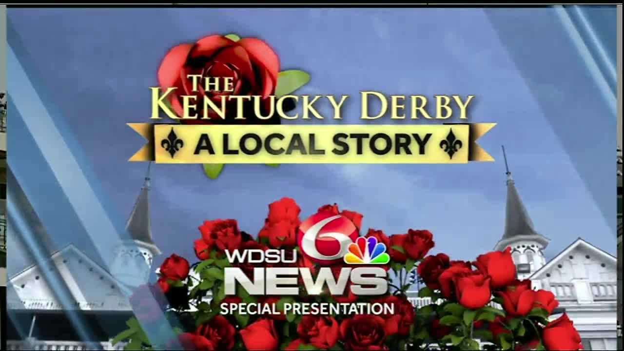"Watch WDSU's special presentation of ""The Kentucky Derby: A Local Story."""