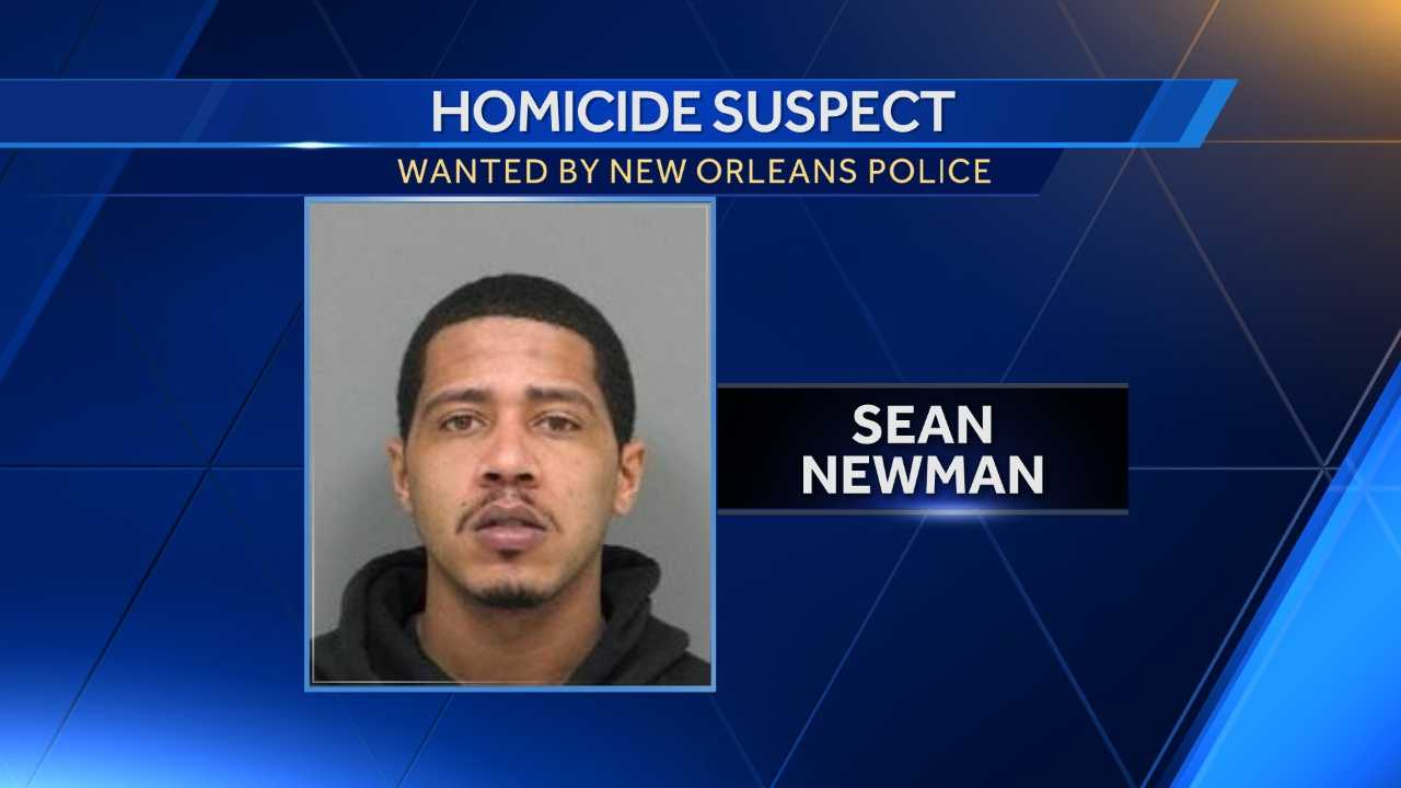 New Orleans police are searching for Sean Newman, 26, who they believe was the perpetrator in a man's death on May 16 on Shubert Street.