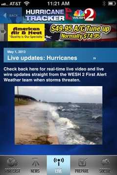 When the storm gets bad, click the Live tab. You'll get real-time updates and live video from the WESH 2 News and the First Alert Weather team to keep you safe.