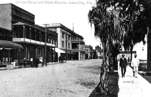 """Lake City (Columbia County): The town was renamed by the state Legislature from """"Alligator"""" to Lake City because of the myriad of lakes that surround the area.The photo shows Marion Street and Hotel Blanche in Lake City in the 1910s."""