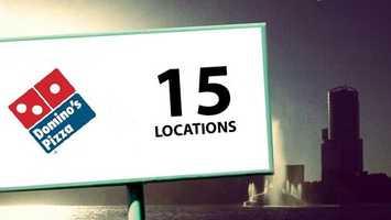 Pizza chain Dominoe's has 15 locations.