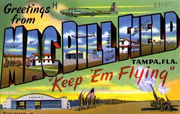 Greetings from Mac Dill Field near Tampa.