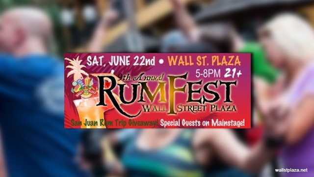 Rum Fest 9: Rum enthusiasts can get their fill at Wall Street Plaza on Saturday night. Admission is $30. More than 25 rums will be available for tasting, along with live music.