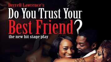 Do You Trust Your Best Friend?: This drama takes to the Bob Carr on Saturday night at 5 p.m. and 9 p.m.