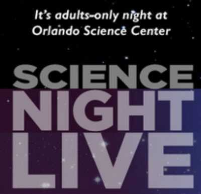 "5. Science Night Live When: Saturday, Sept. 6, 8 p.m. - 11 p.m. Where: Orlando Science CenterWhat: This ""Adult Swim"" of a science show provides everything you love about the Orlando Science Center with grown-up-inspired programming. The evening will include guest speakers, 3-D films, science trivia, lab experiments and more. Cost: $15Must be 21 and older to attend Learn more here."