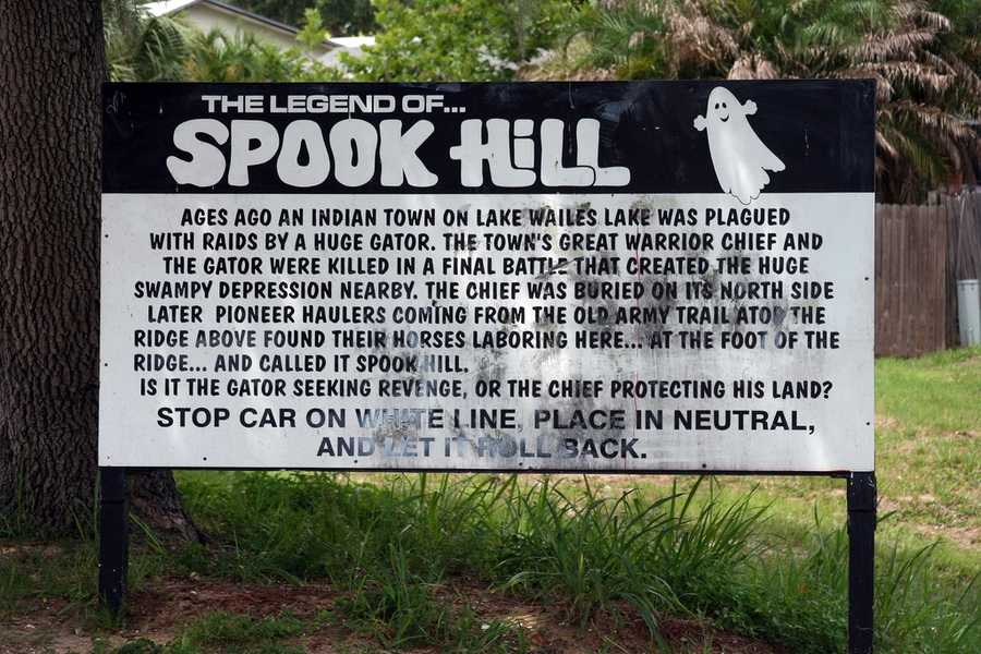 28. The Legend of Spook Hill A sign marks the spot where you should stop your car, put it in neutral, and watch as your car rolls uphill.Address: 5th St., Lake Wales, FL 33853